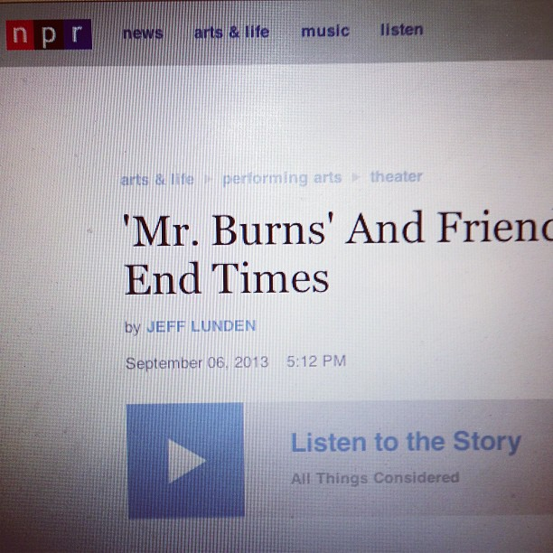 I'm Robert Siegel, and this is ... #MrBurnsPlay  #npr #allthingsconsidered