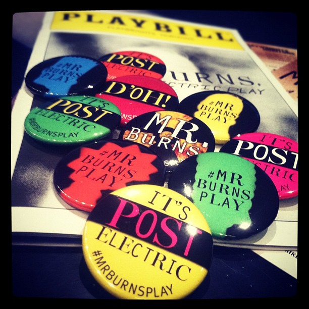 Stopping by #MrBurnsPlay? Don't forget to grab one a button on your way out!